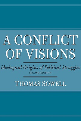 A Conflict of Visions By Sowell, Thomas
