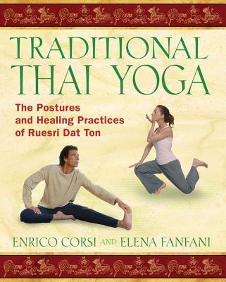 Traditional Thai Yoga By Corsi, Enrico/ Fanfani, Elena/ Magri, Enrico (PHT)
